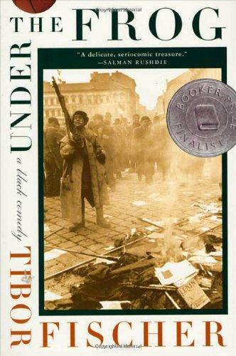 Under the Frog: A Novel: Fischer, Tibor