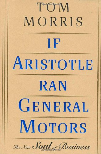 9780805052527: If Aristotle Ran General Motors: New Soul of Business