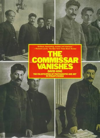 9780805052947: The Commissar Vanishes: The Falsification of Photographs and Art in Stalin's Russia