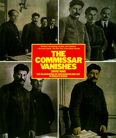 9780805052954: The Commissar Vanishes: The Falsification of Photographs and Art in Stalin's Russia