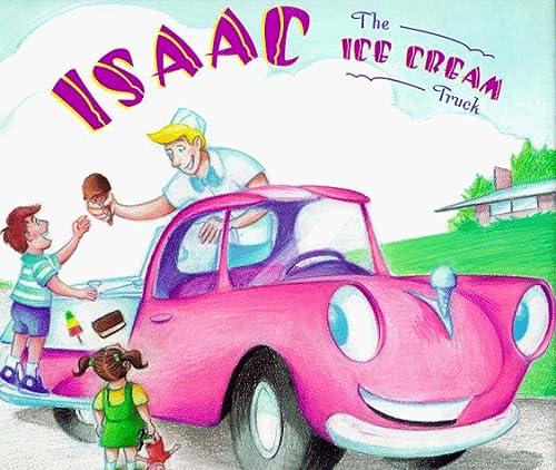 Isaac the Ice Cream Truck: Santoro, Scott