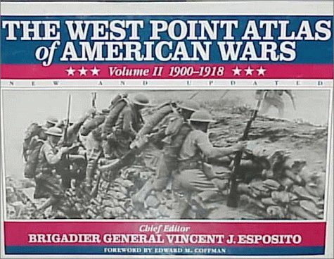 The West Point Atlas of American Wars: Volume II: 1900-1918: Corporate Author: United States ...