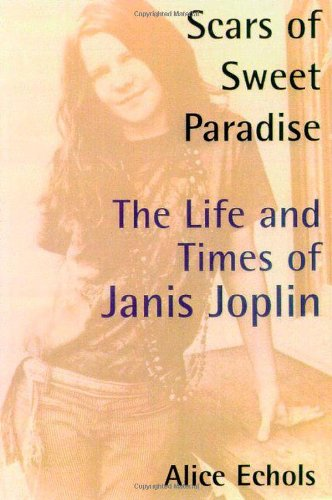 9780805053876: Scars of Sweet Paradise: The Life and Times of Janis Joplin