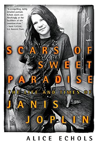 9780805053944: Scars of Sweet Paradise: The Life and Times of Janis Joplin