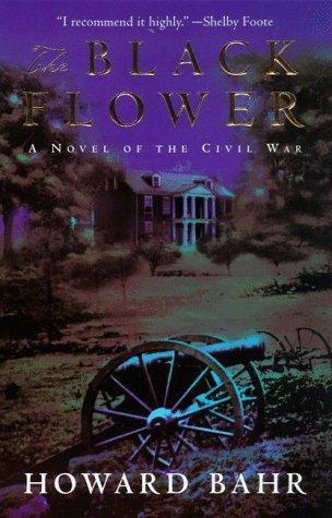 9780805054453: The Black Flower: A Novel of the Civil War