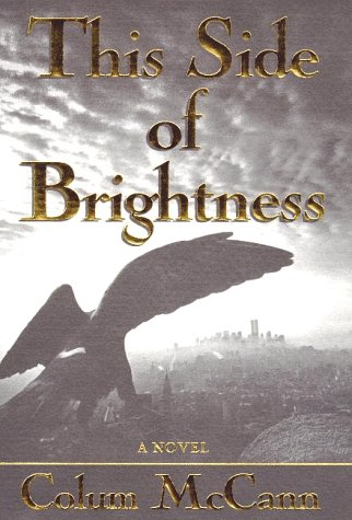 This Side of Brightness (Signed First Edition): Colum McCann