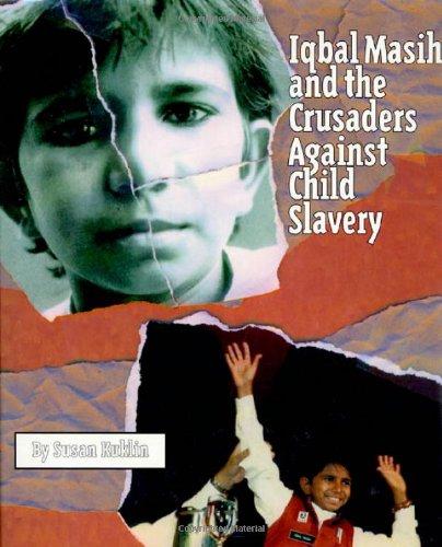 9780805054590: Iqbal Masih and the Crusaders Against Child Slavery