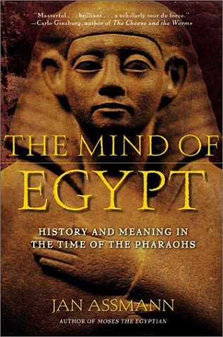 9780805054637: The Mind of Egypt: History and Meaning in the Time of the Pharaohs