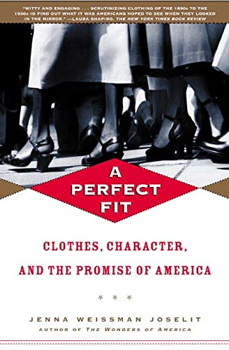 9780805054873: A Perfect Fit: Clothes, Character, and the Promise of America