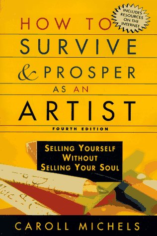 9780805055047: How to Survive and Prosper As an Artist: Selling Yourself Without Selling Your Soul