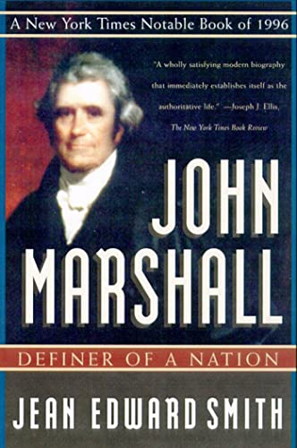 John Marshall: Definer of a Nation: Jean Edward Smith