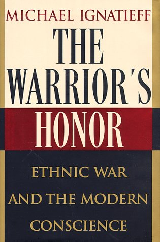 9780805055184: The Warrior's Honor: Ethnic War and the Modern Conscience