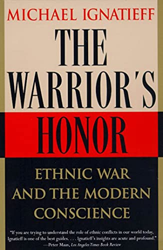 9780805055191: The Warrior's Honor: Ethnic War and the Modern Conscience