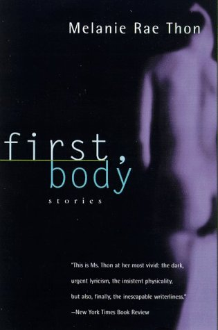 9780805055405: First, Body: Stories