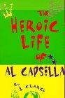 9780805055412: The Heroic Life of Al Capsella