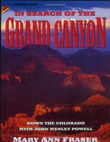 9780805055436: In Search of the Grand Canyon: Down the Colorado with John Wesley Powell (Redfeather Books)