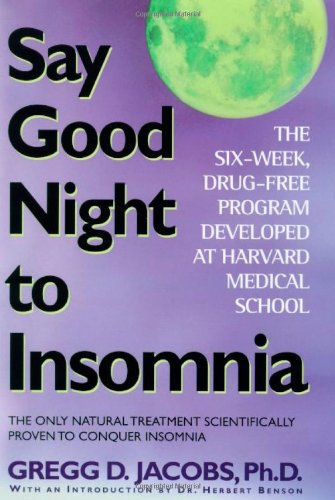 9780805055474: Say Good Night to Insomnia: The Six-Week, Drug-Free Program Developed At Harvard Medical School