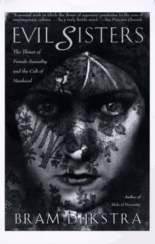9780805055498: Evil Sisters: The Threat of Female Sexuality and the Cult of Manhood