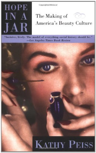 9780805055511: Hope in a Jar: The Making of America's Beauty Culture