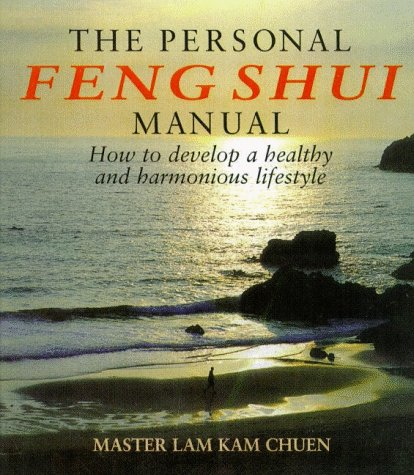 The Personal Feng Shui Manual: How to: Lam Kam Chuen
