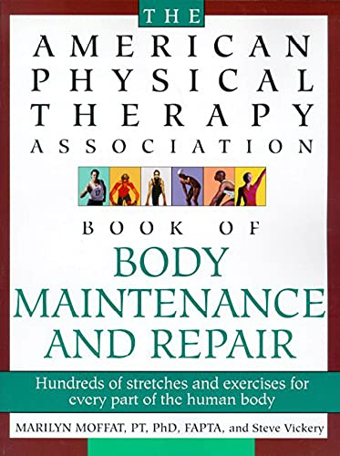9780805055719: American Physical Therapy Association Book of Body Maintenance and Repair