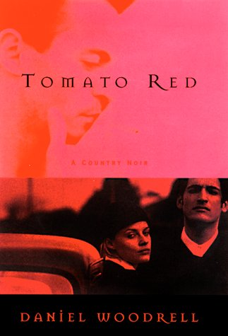 Tomato Red: Daniel Woodrell