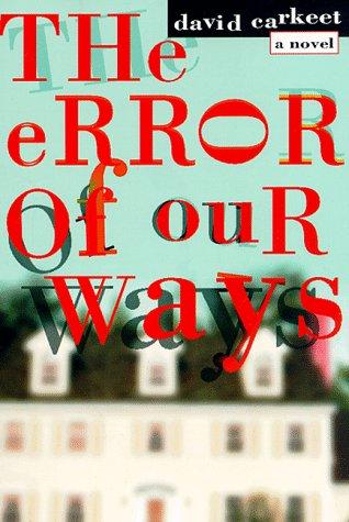 9780805056044: The Error of Our Ways: A Novel