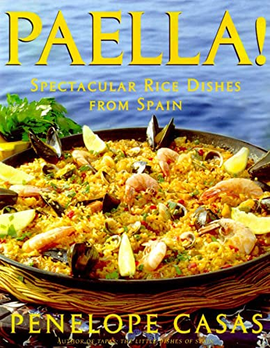 9780805056235: Paella!: Spectacular Rice Dishes From Spain