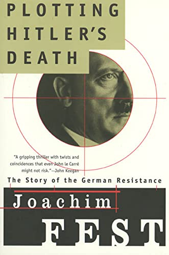 9780805056488: Plotting Hitler's Death: The Story of the German Resistance