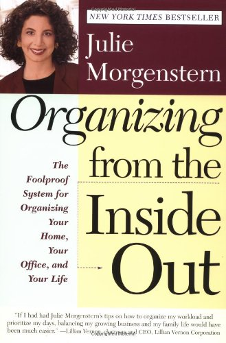9780805056495: Organizing from the inside out: The Foolproof System of Organizing Your Home, Your Office and Your Life