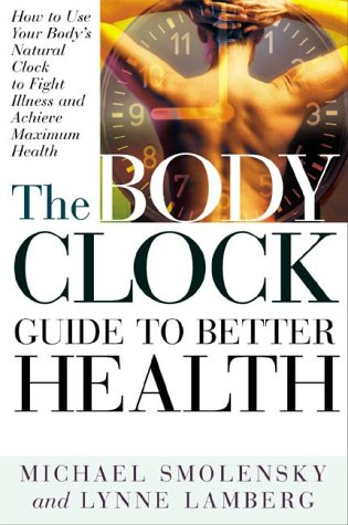 9780805056617: The Body Clock Guide to Better Health: How to Use Your Body's Natural Clock to Fight Illness and Achieve Maximum Health