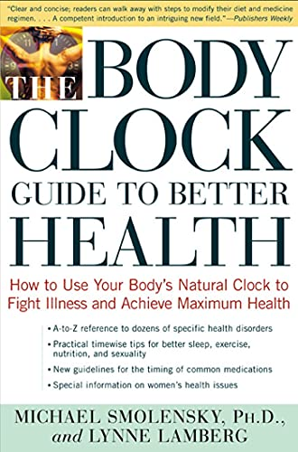 9780805056624: The Body Clock Guide to Better Health: How to Use Your Body's Natural Clock to Fight Illness and Achieve Maximum Health