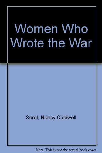 9780805056853: Women Who Wrote the War