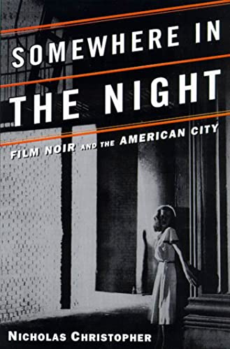 9780805056990: Somewhere in the Night: Film Noir and the American City
