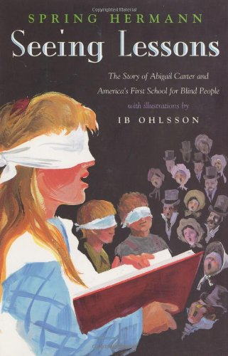 Seeing Lessons: The Story of Abigail Carter: Spring Hermann