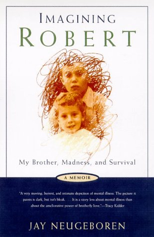 9780805057300: Imagining Robert: My Brother, Madness and Survival : A Memoir