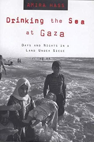 9780805057409: Drinking the Sea at Gaza: Days and Nights in a Land Under Siege
