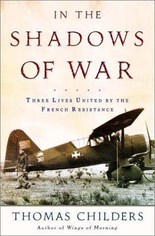 9780805057522: In the Shadows of War: An American Pilot's Odyssey Through Occupied France and the Camps of Nazi Germany