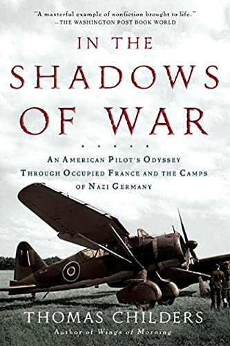 9780805057539: In the Shadows of War: An American Pilot's Odyssey Through Occupied France and the Camps of Nazi Germany