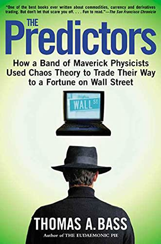 9780805057577: The Predictors: How a Band of Maverick Physicists Used Chaos Theory to Trade Their Way to a Fortune on Wall Street