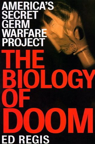 The Biology of Doom: The History of America's Secret Germ Warfare Project (0805057641) by Ed Regis