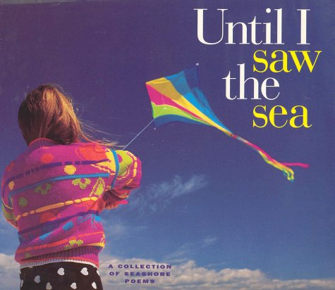 9780805057942: Until I Saw the Sea: A Collection of Seashore Poems