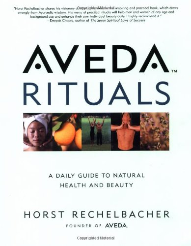 9780805058000: Aveda Rituals : A Daily Guide to Natural Health and Beauty