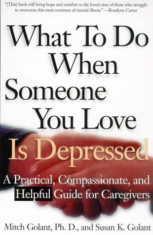 9780805058291: What To Do When Someone You Love Is Depressed : A Practical, Compassionate, and Helpful Guide