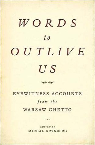 9780805058338: Words to Outlive Us: Eyewitness Accounts from the Warsaw Ghetto