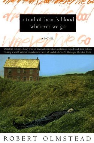 9780805058437: Trail of Hearts Blood Wherever We Go: A Novel