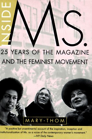 9780805058451: Inside Ms.: 25 Years of the Magazine and the Feminist Movement