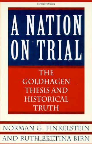 9780805058710: A Nation on Trial: the Goldhagen Thesis and Historical Truth