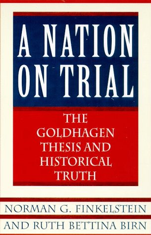 9780805058727: Nation on Trial: the Goldhagen Thesis and Historical Truth