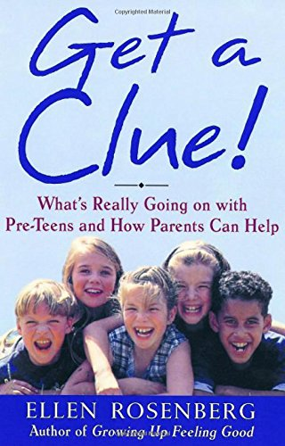 9780805058956: Get a Clue!: A Parents' Guide to Understanding and Communicating With Your Preteen